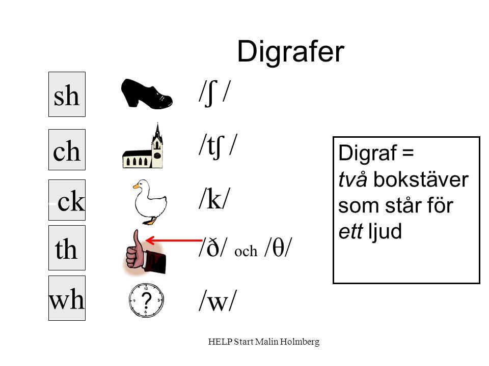 Digrafer /ʃ / sh /tʃ / /k/ ch /w/ -ck th wh /ð/ och /θ/ Digraf =
