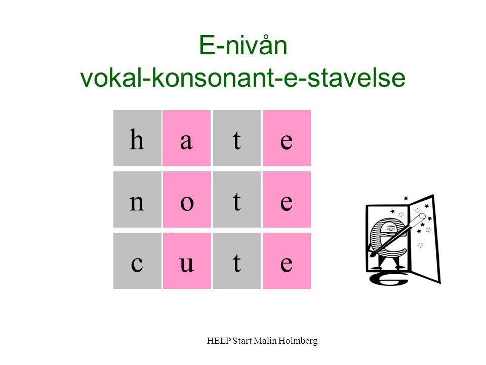 E-nivån vokal-konsonant-e-stavelse