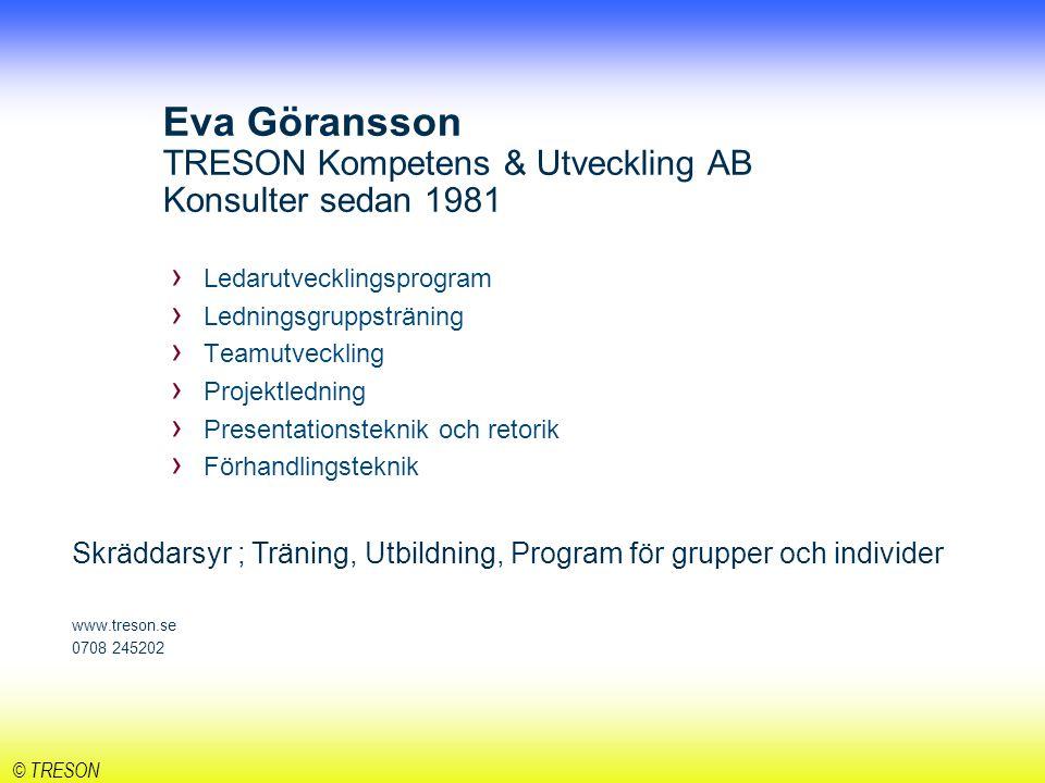 Eva Göransson TRESON Kompetens & Utveckling AB Konsulter sedan 1981