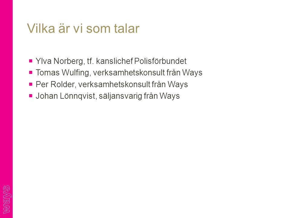Vilka är vi som talar Ylva Norberg, tf. kanslichef Polisförbundet