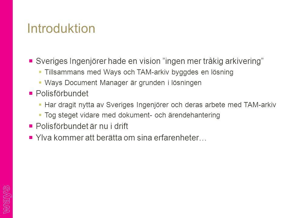 Introduktion Sveriges Ingenjörer hade en vision ingen mer tråkig arkivering Tillsammans med Ways och TAM-arkiv byggdes en lösning.
