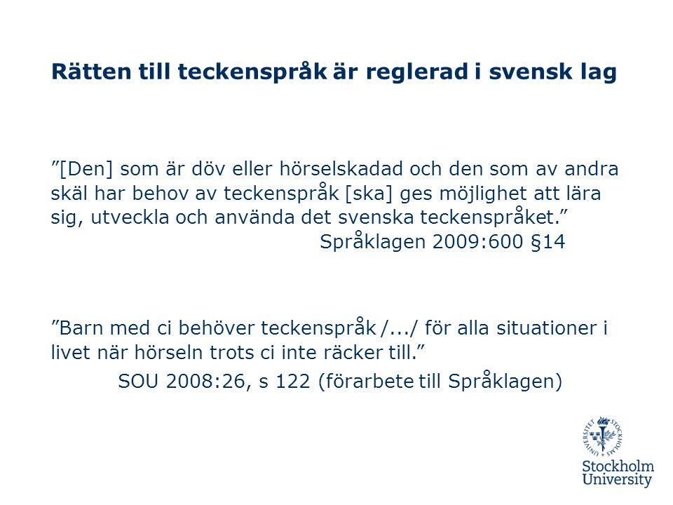 Rätten till teckenspråk är reglerad i svensk lag