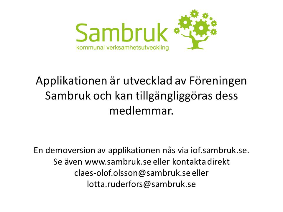 Applikationen är utvecklad av Föreningen Sambruk och kan tillgängliggöras dess medlemmar.