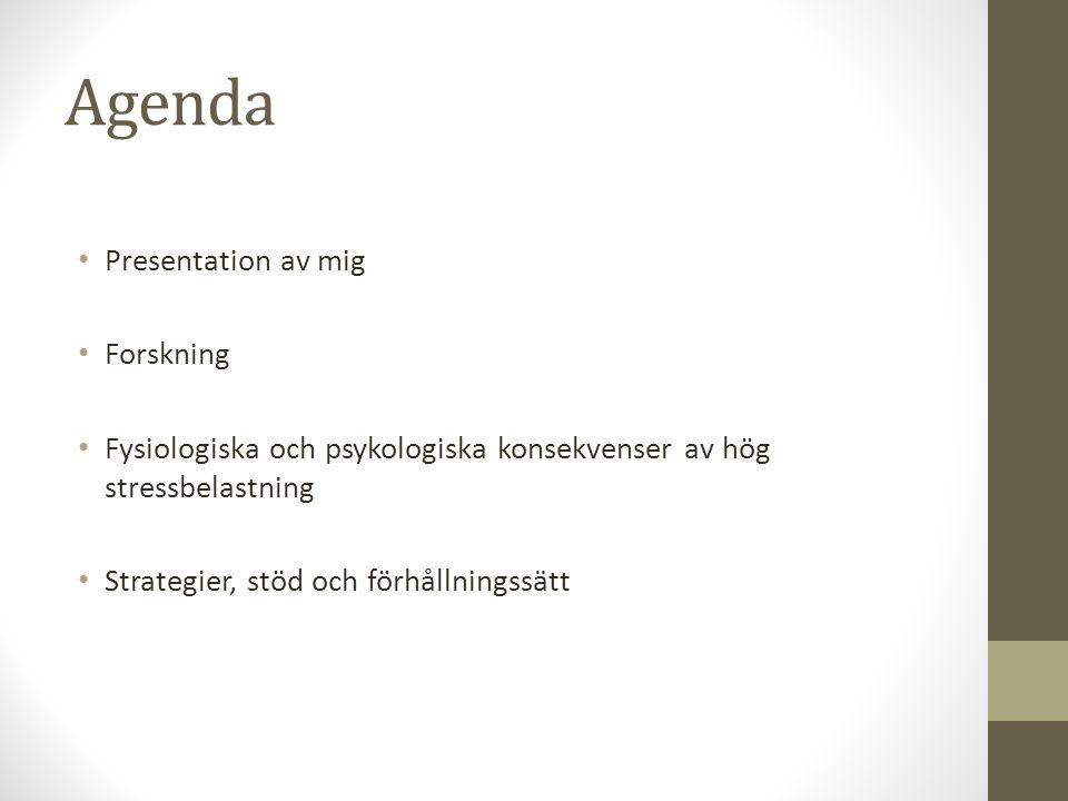 Agenda Presentation av mig Forskning