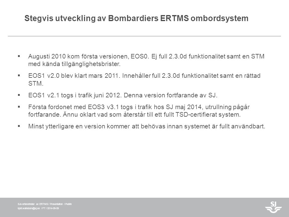 Stegvis utveckling av Bombardiers ERTMS ombordsystem