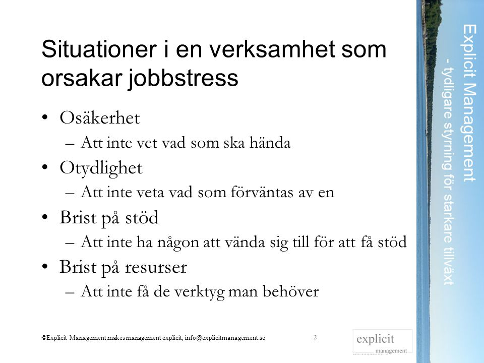 Situationer i en verksamhet som orsakar jobbstress