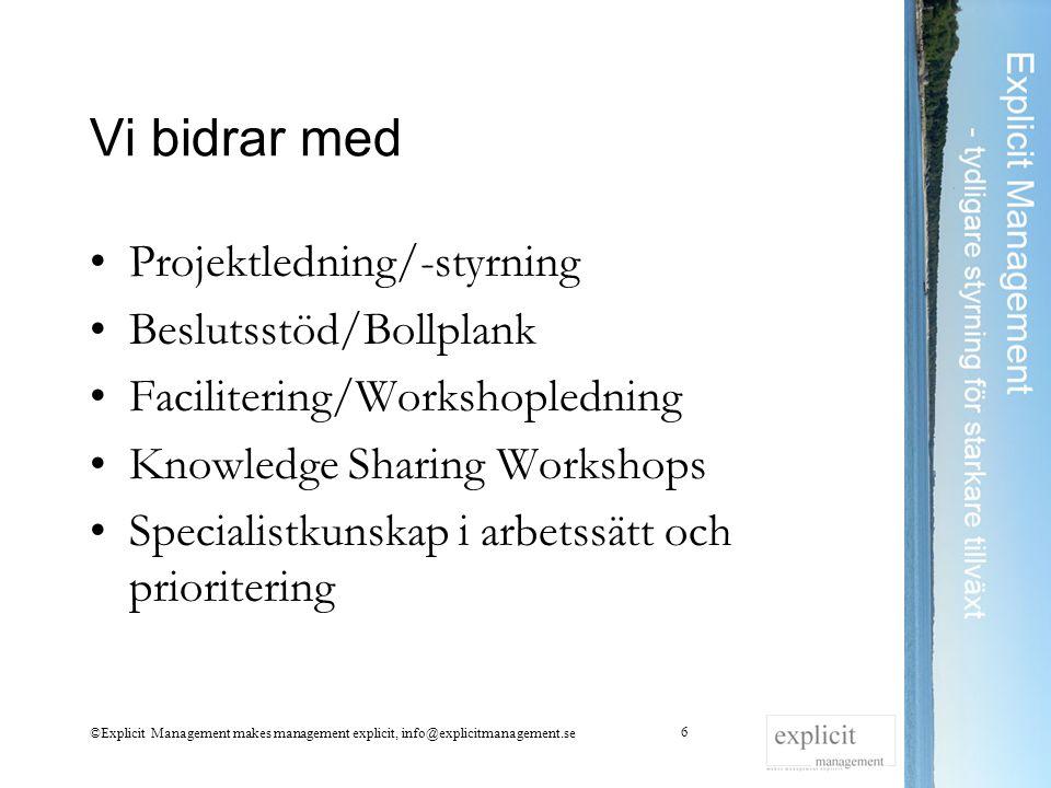 Vi bidrar med Projektledning/-styrning Beslutsstöd/Bollplank