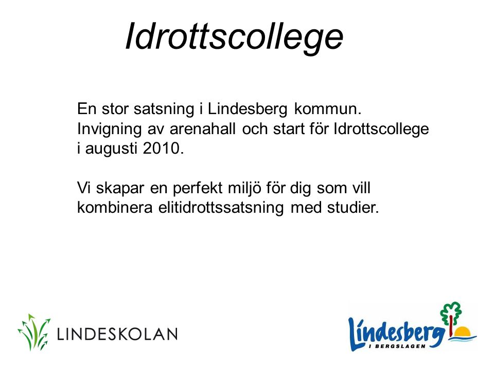 Idrottscollege En stor satsning i Lindesberg kommun.