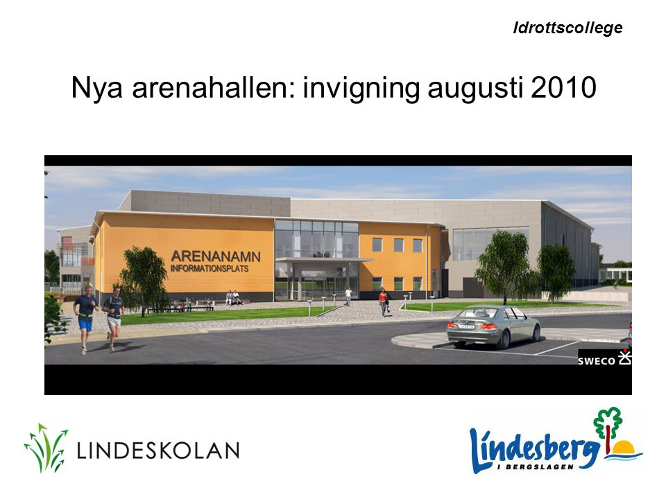 Nya arenahallen: invigning augusti 2010
