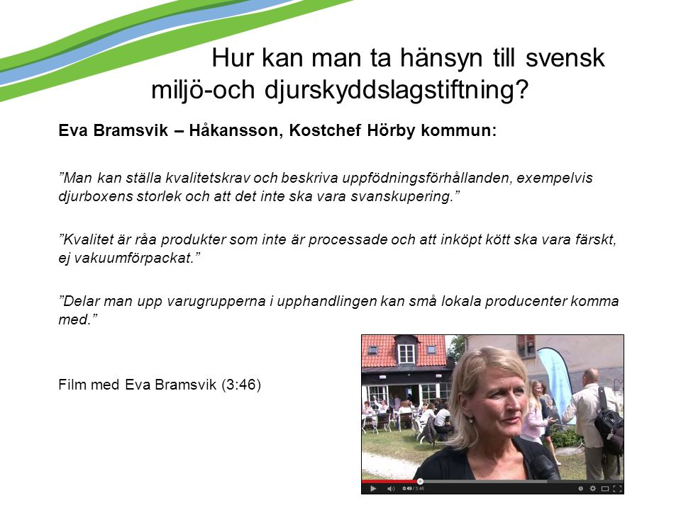 Hur kan man ta hänsyn till svensk miljö-och djurskyddslagstiftning