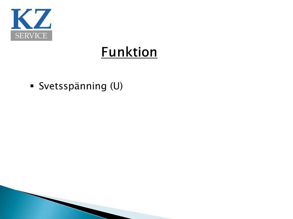 Funktion Svetsspänning (U)