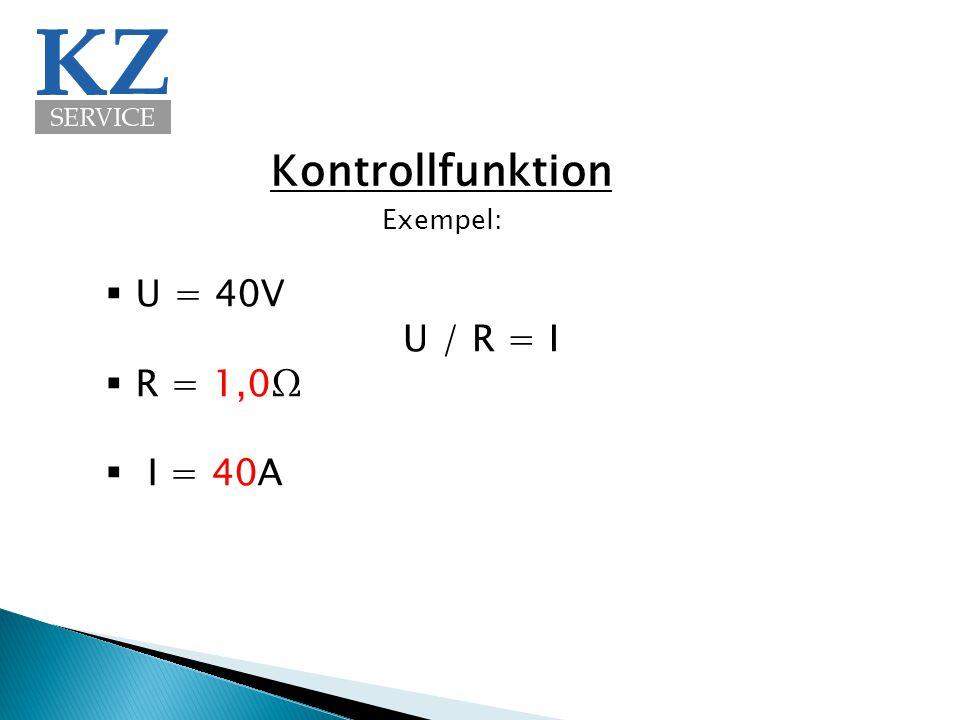 Kontrollfunktion Exempel: U = 40V R = 1,0Ω I = 40A U / R = I