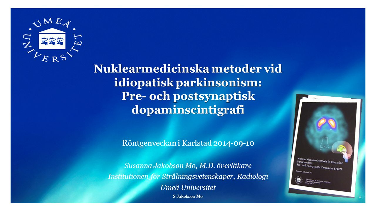 2012-05-28 Nuklearmedicinska metoder vid idiopatisk parkinsonism: Pre- och postsynaptisk dopaminscintigrafi.