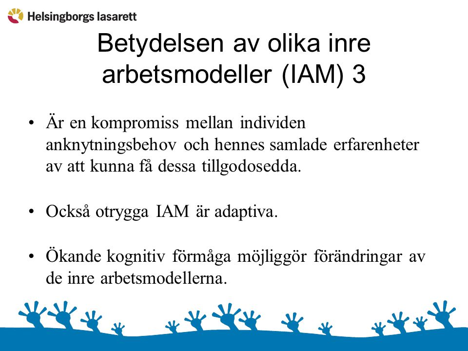 Betydelsen av olika inre arbetsmodeller (IAM) 3