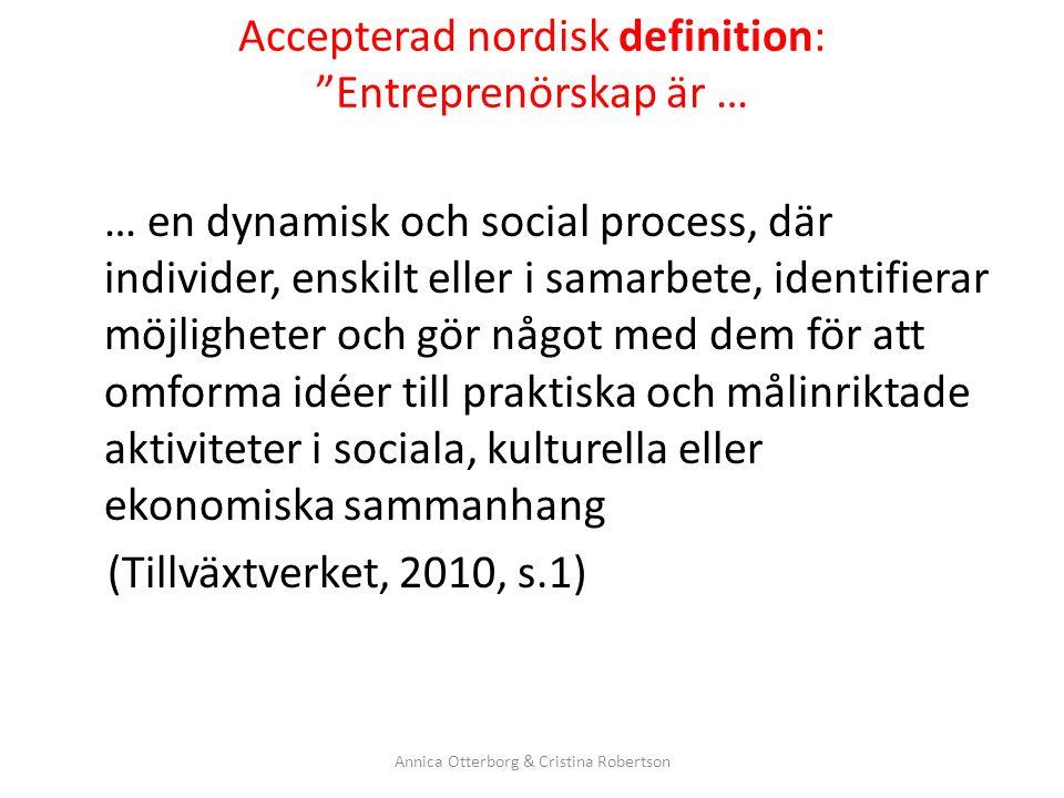 Accepterad nordisk definition: Entreprenörskap är …