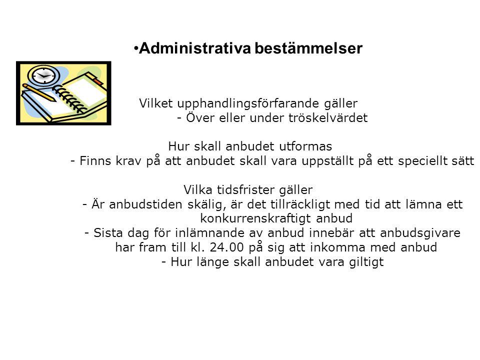 Administrativa bestämmelser Vilket upphandlingsförfarande gäller