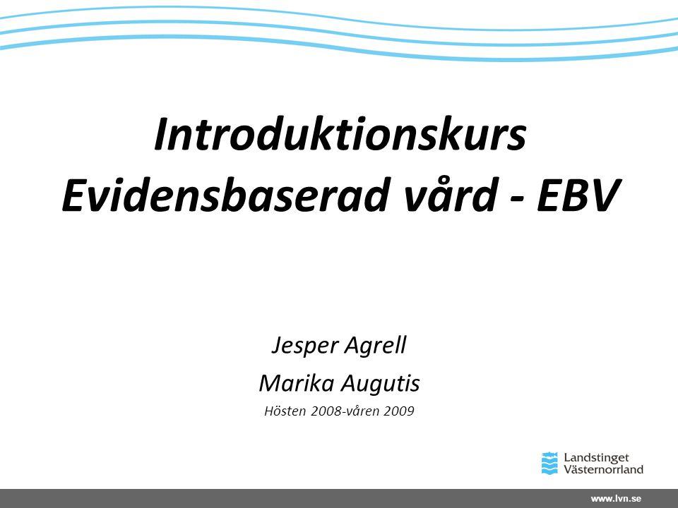 Introduktionskurs Evidensbaserad vård - EBV