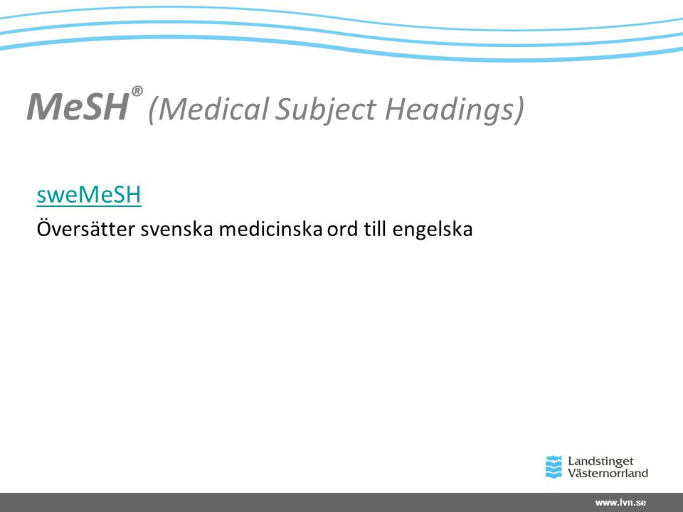 MeSH® (Medical Subject Headings)