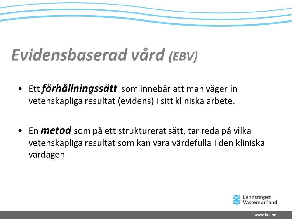 Evidensbaserad vård (EBV)