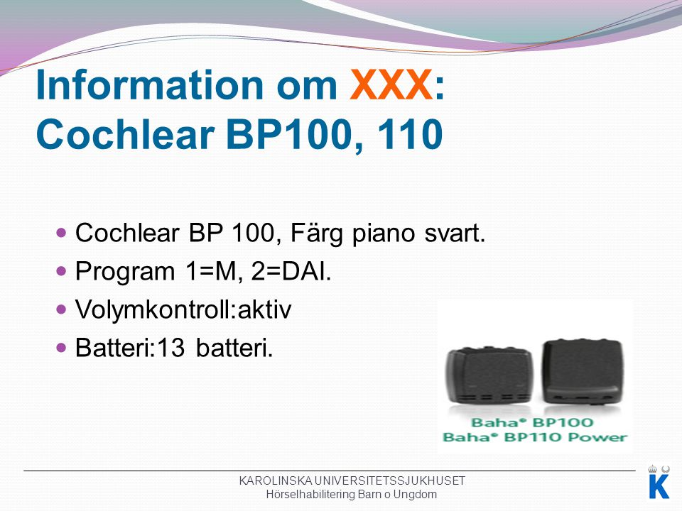 Information om XXX: Cochlear BP100, 110
