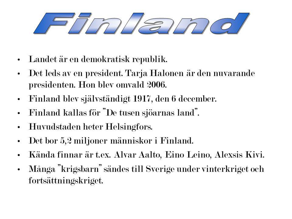 Finland Landet är en demokratisk republik.