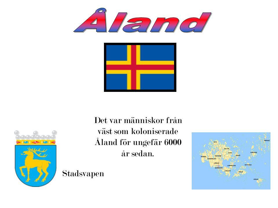 Åland Det var människor från väst som koloniserade Åland för ungefär 6000 år sedan. Stadsvapen