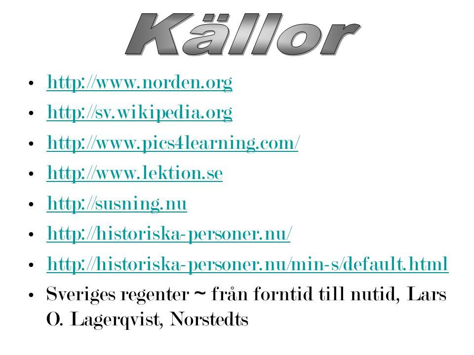 Källor http://www.norden.org http://sv.wikipedia.org