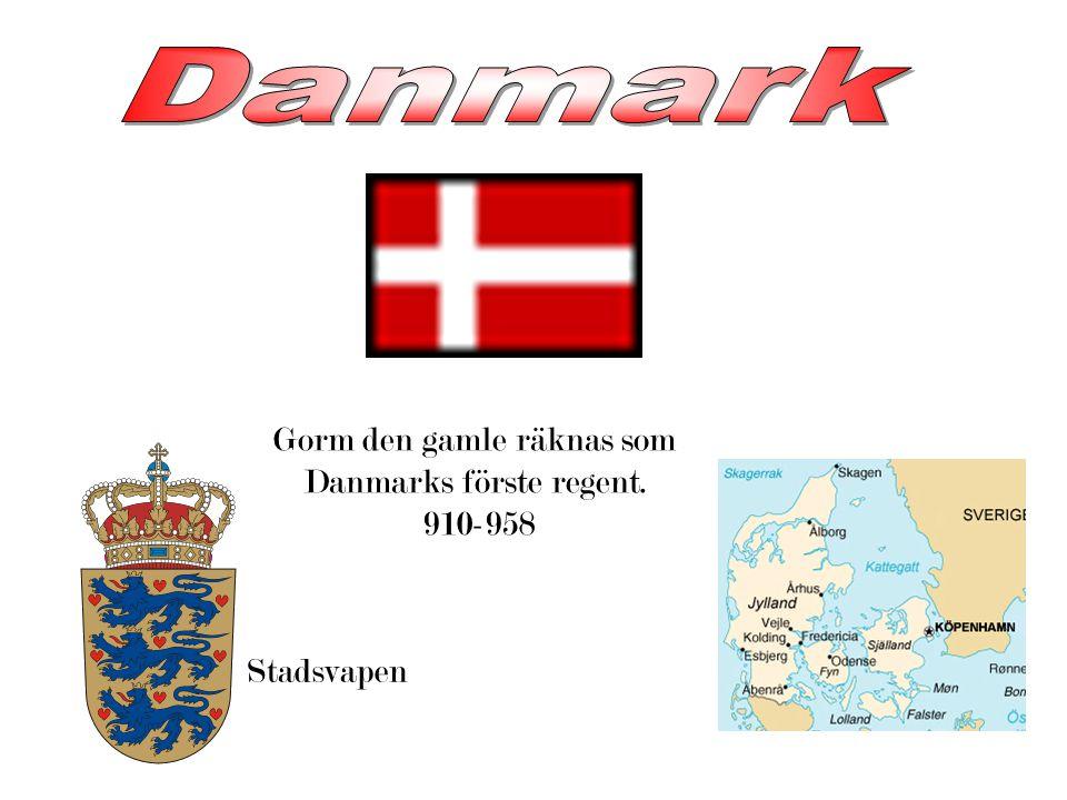 Danmark Gorm den gamle räknas som Danmarks förste regent. 910-958