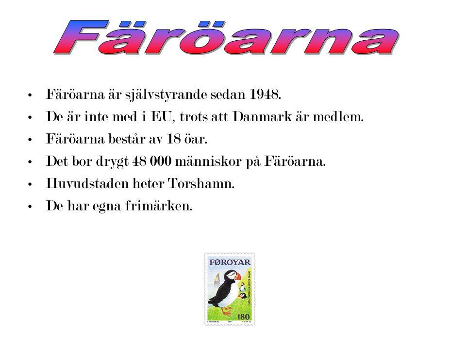 Färöarna Färöarna är självstyrande sedan 1948.
