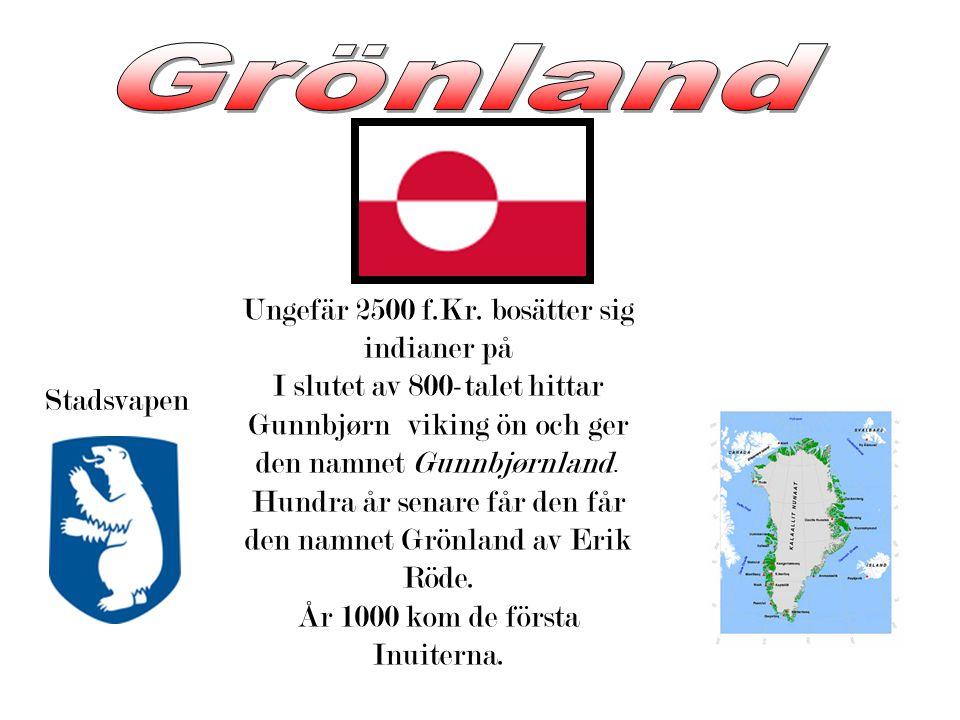Grönland Ungefär 2500 f.Kr. bosätter sig indianer på