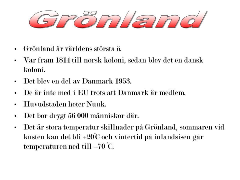 Grönland Grönland är världens största ö.