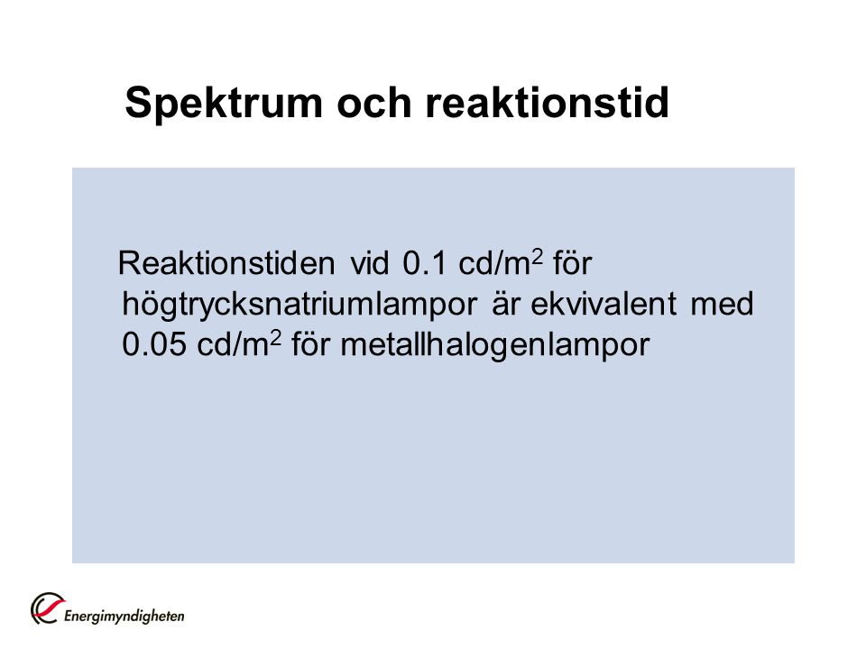 Spektrum och reaktionstid
