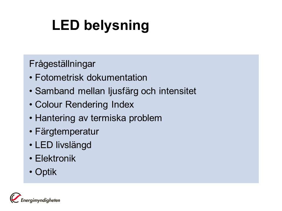 LED belysning Frågeställningar • Fotometrisk dokumentation