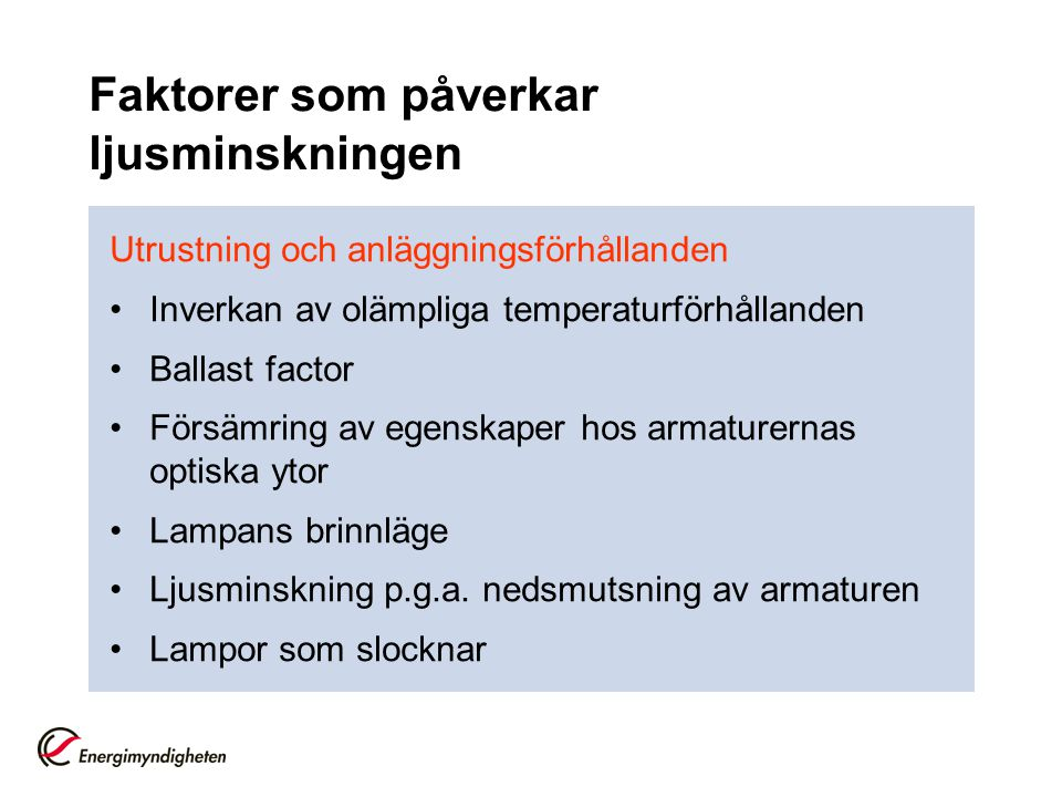 Faktorer som påverkar ljusminskningen