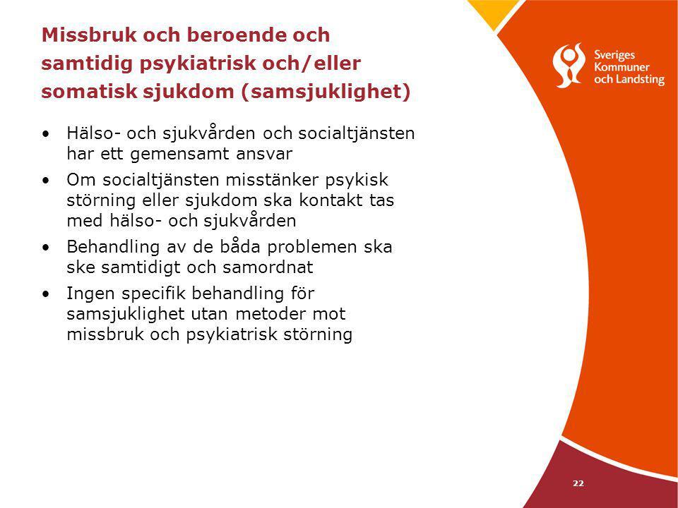 Missbruk och beroende och samtidig psykiatrisk och/eller somatisk sjukdom (samsjuklighet)