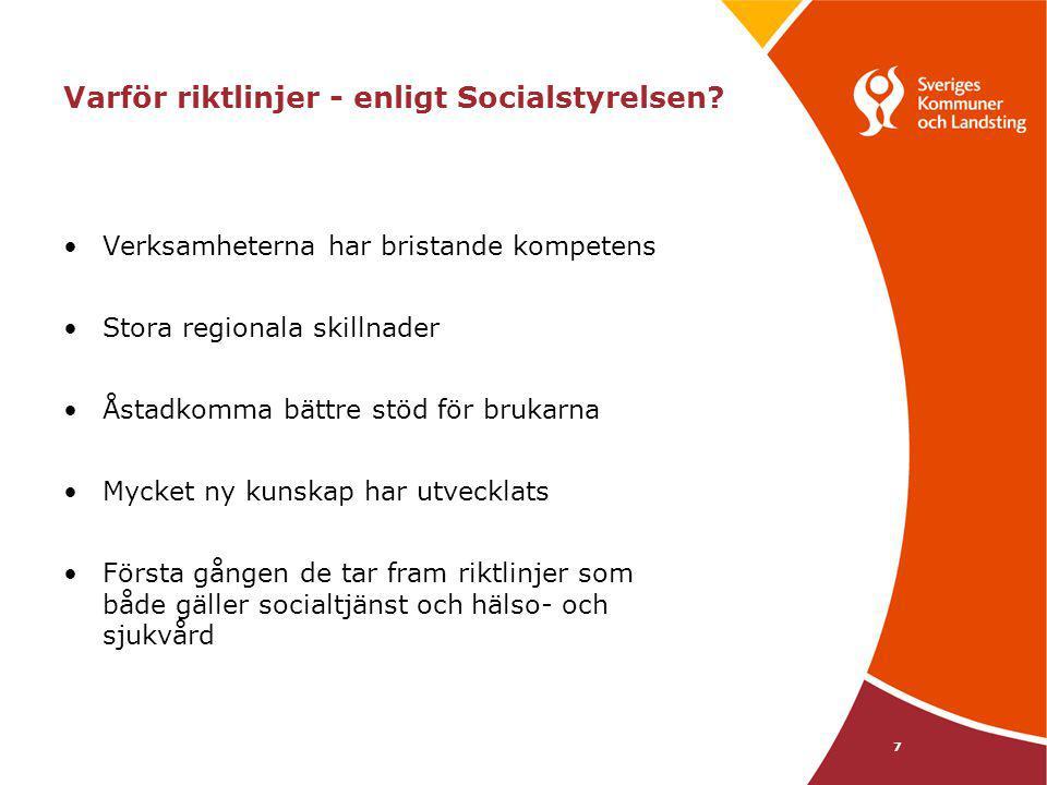 Varför riktlinjer - enligt Socialstyrelsen