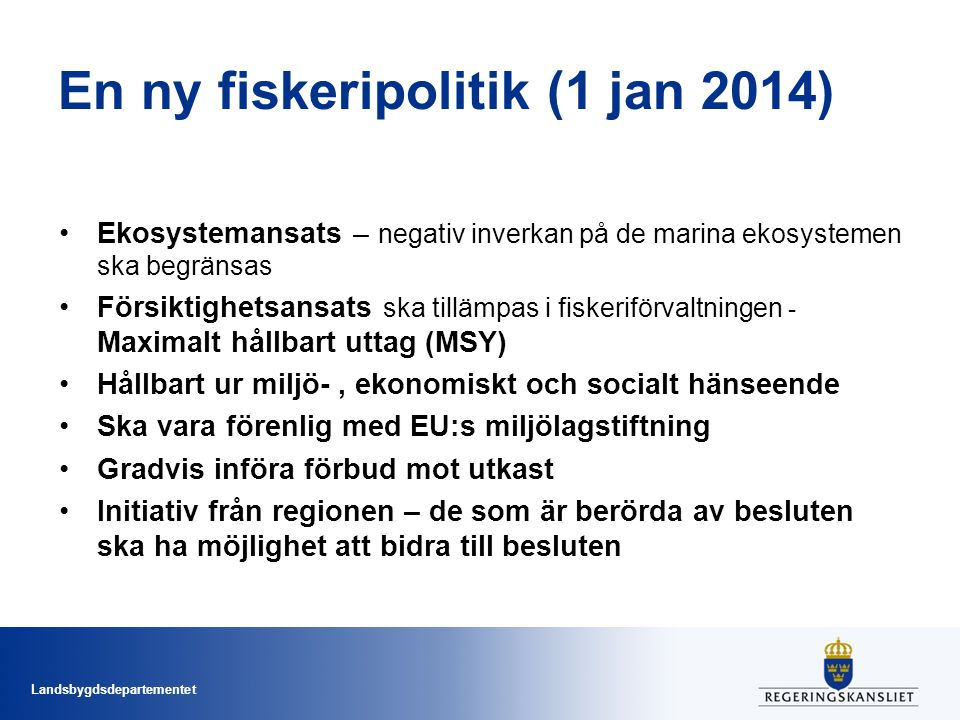 En ny fiskeripolitik (1 jan 2014)