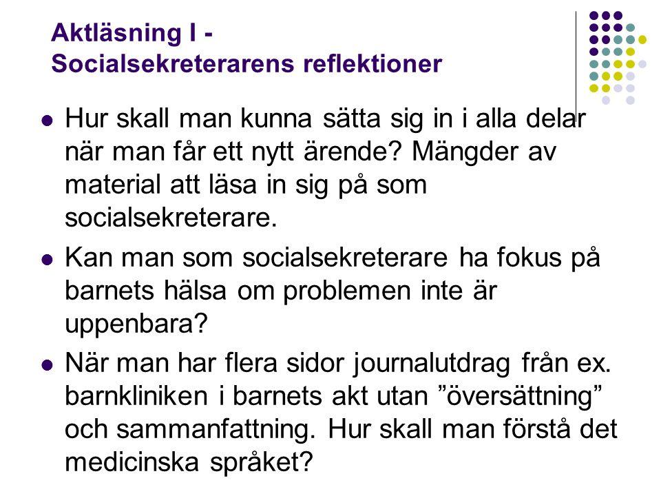 Aktläsning I - Socialsekreterarens reflektioner