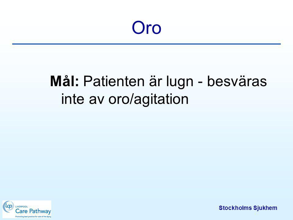 Oro Mål: Patienten är lugn - besväras inte av oro/agitation
