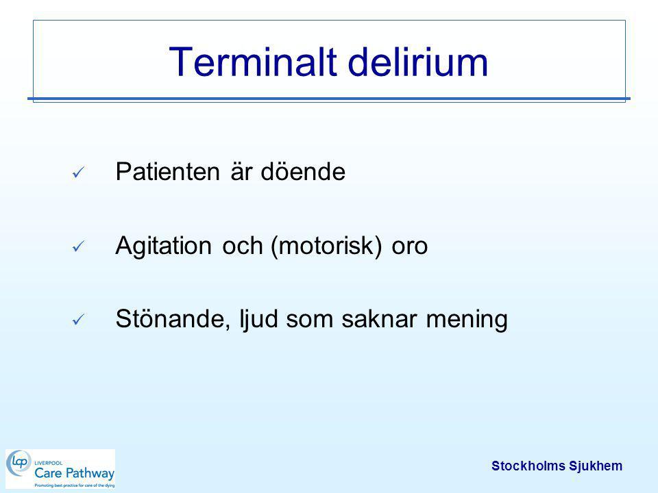 Terminalt delirium Patienten är döende Agitation och (motorisk) oro