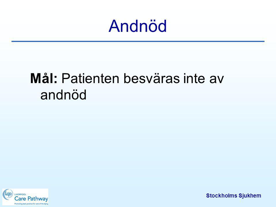 Andnöd Mål: Patienten besväras inte av andnöd Stockholms Sjukhem