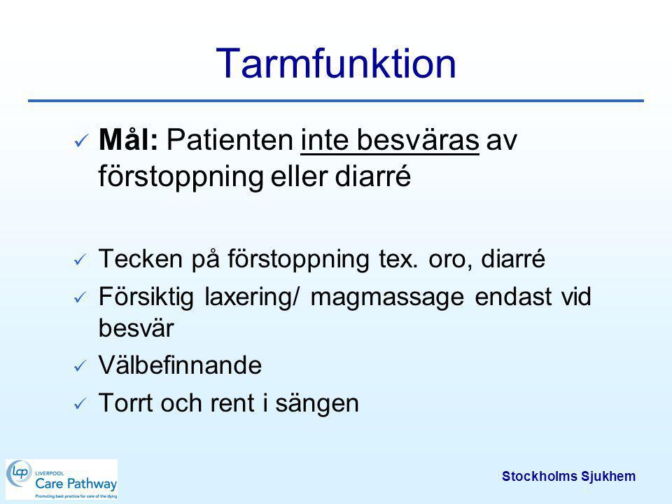 Tarmfunktion Mål: Patienten inte besväras av förstoppning eller diarré