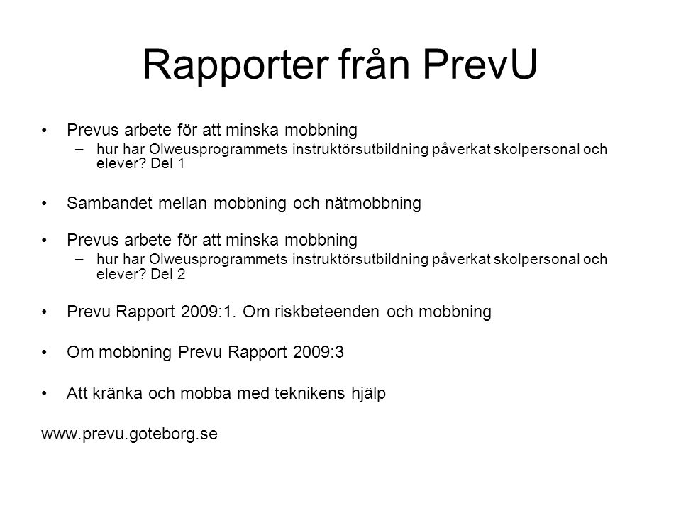 Rapporter från PrevU Prevus arbete för att minska mobbning