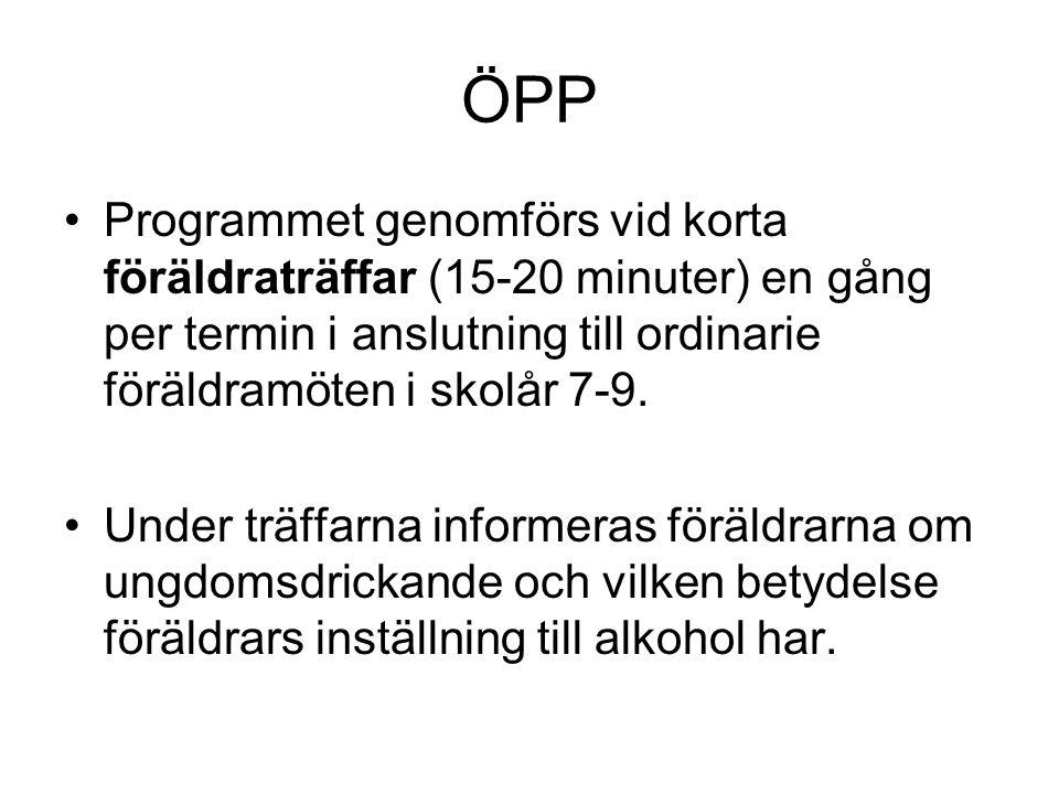 ÖPP Programmet genomförs vid korta föräldraträffar (15-20 minuter) en gång per termin i anslutning till ordinarie föräldramöten i skolår 7-9.
