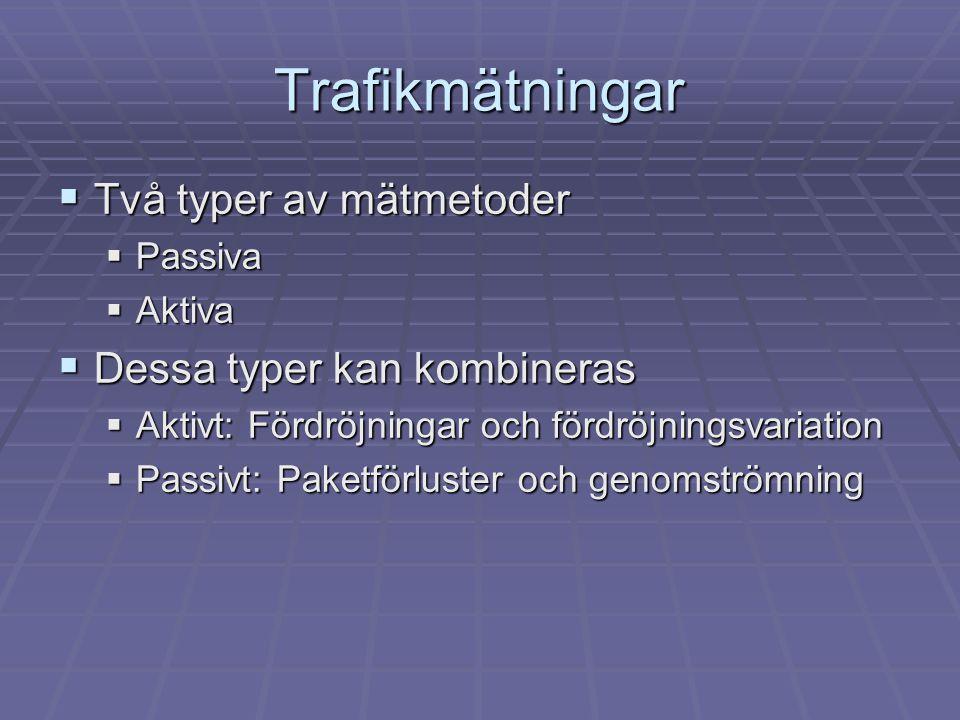 Trafikmätningar Två typer av mätmetoder Dessa typer kan kombineras