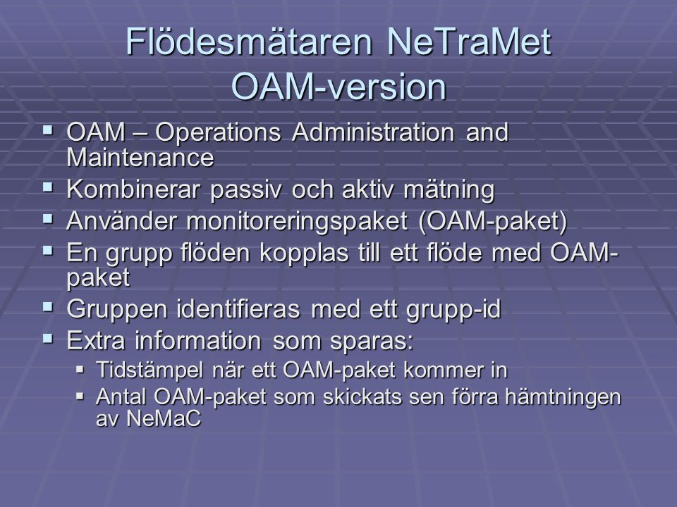 Flödesmätaren NeTraMet OAM-version