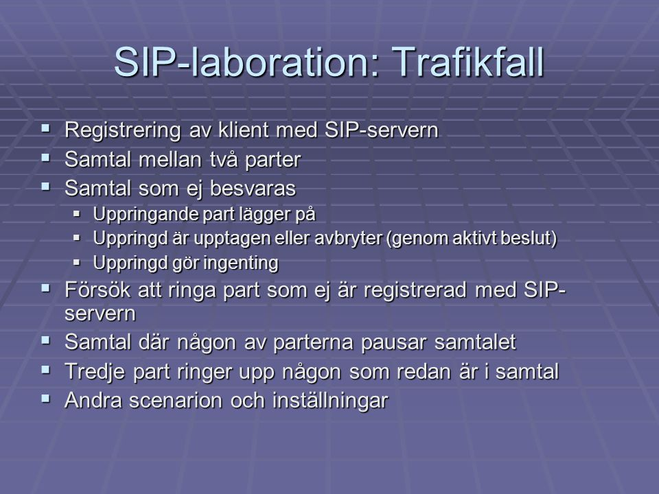 SIP-laboration: Trafikfall
