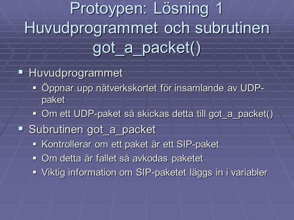 Protoypen: Lösning 1 Huvudprogrammet och subrutinen got_a_packet()