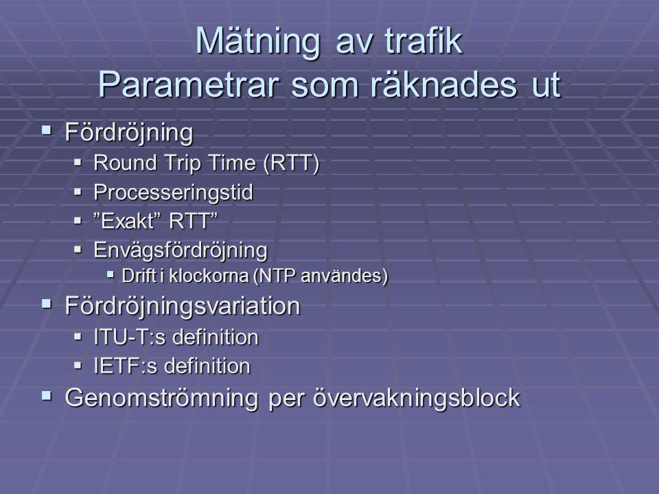 Mätning av trafik Parametrar som räknades ut