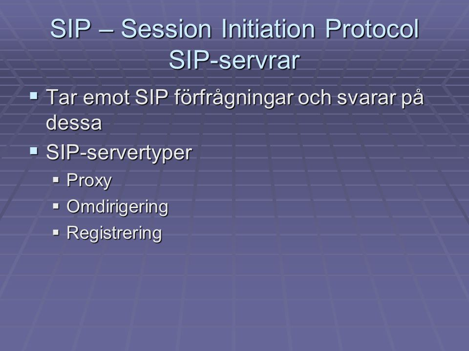 SIP – Session Initiation Protocol SIP-servrar